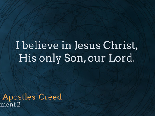 """""""I Believe in Jesus Christ, His only Son, our Lord."""""""