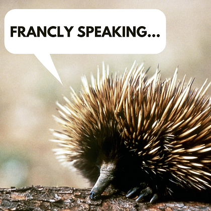 Francly Speaking...
