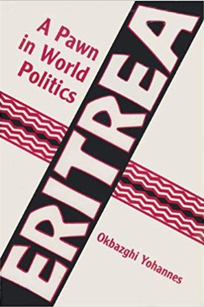 Eritrea a Pawn in World Politics