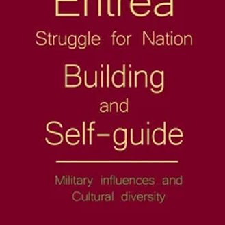 Eritrea The Struggle for Nation Building and Self-Guide