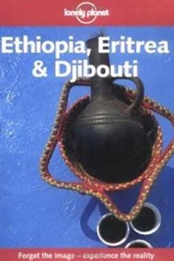 Eritrea Ethiopia Djibouti Travel Guide