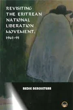 Revisiting The Eritrean National Liberation Movement