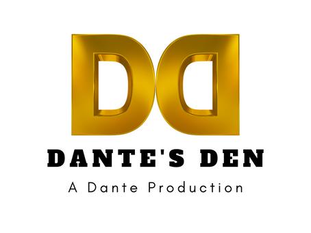 Come On Into the Den:  Introducing Dante's Den