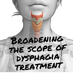 Broadening the scope of dysphagia treatm