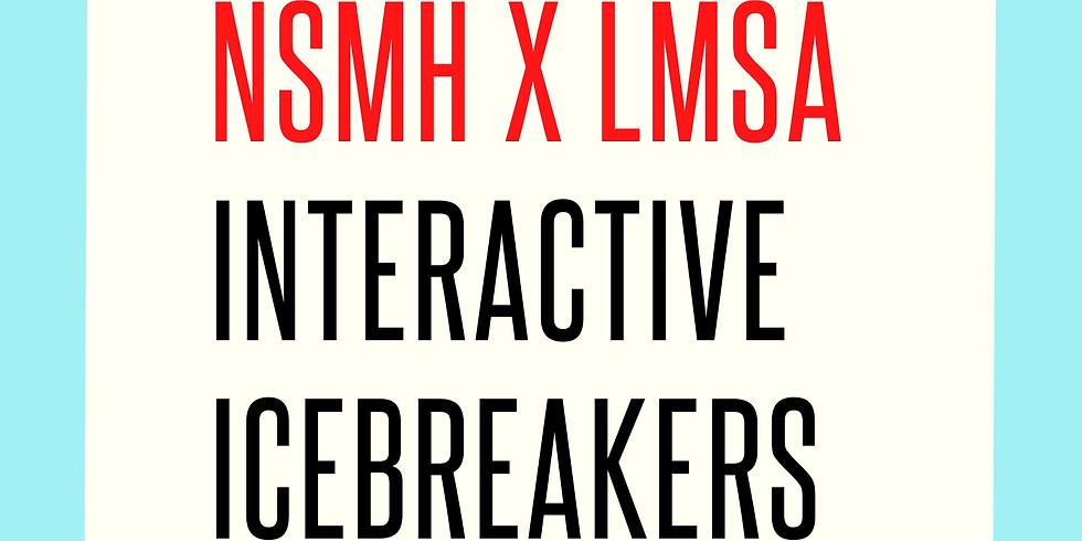 NSMH x LMSA Interactive Icebreakers