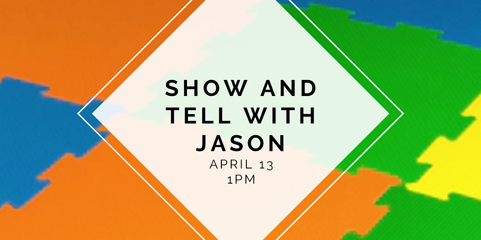 Show and Tell with Jason