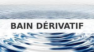 Bain dérivatif
