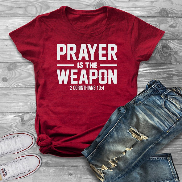 Prayer Is the Weapon Tee