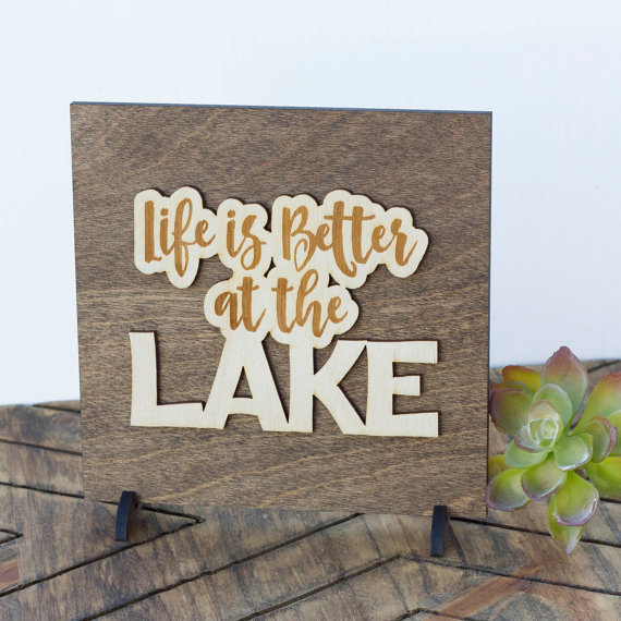 Life is Better At The Lake . Wood Sign