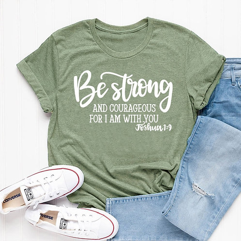 Be Strong & Courageous Tee