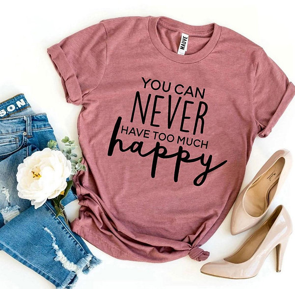 Too Much Happy Tee