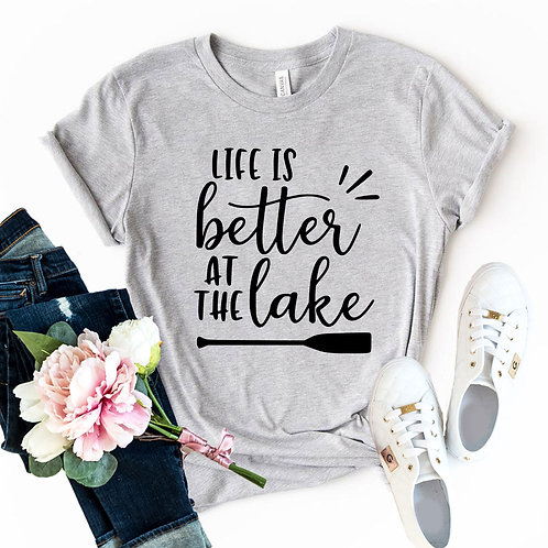 Life Is Better At The Lakes Shirt