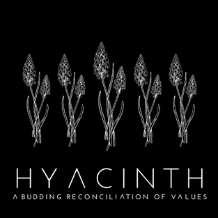 hyacinth - a budding reconciliation of values