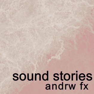 andrw fx - sound stories