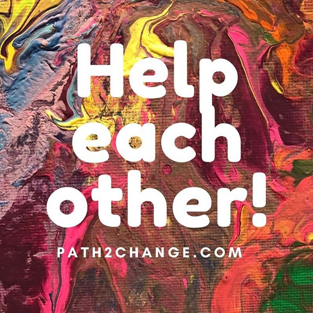 Help each other - Path2Change.com