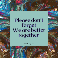 Better Together - Path2Change.com