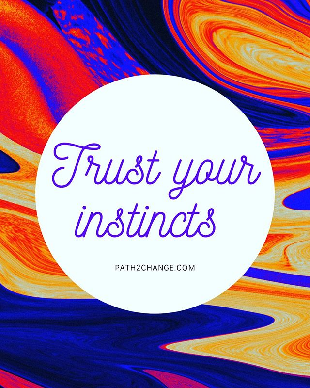 Trust you instincts - Path2Change.com