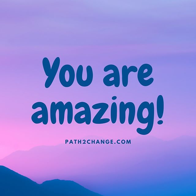 You are amazing - Path2Change.com