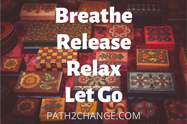 Breathe Release Relax Path2Change.com