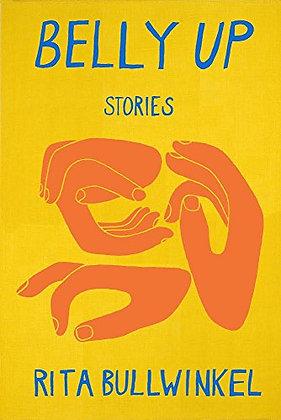 Belly Up by Rita Bullwinkel (Paperback)