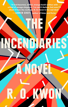 The Incendiaries by R. O. Kwon (Paperback)