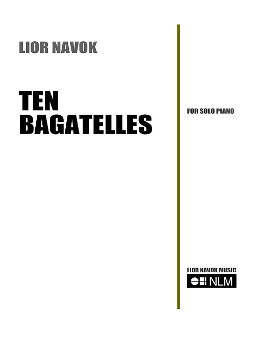 """Ten Bagatelles"" - for Solo Piano [Hard Copy]"