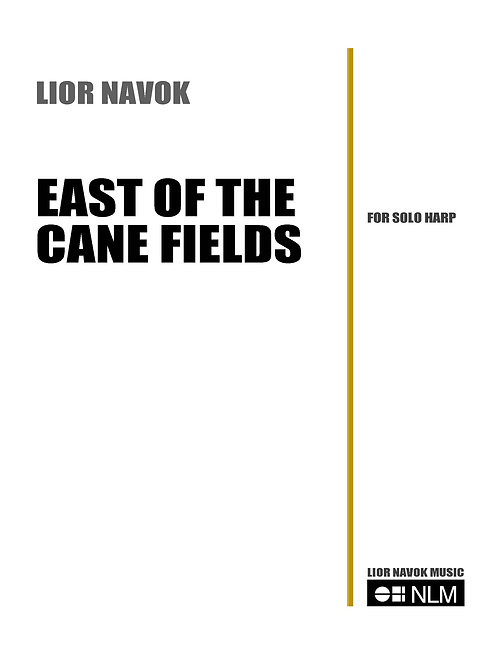 """East of the Cane Fields"" -for Harp Solo [Hard Copy]"