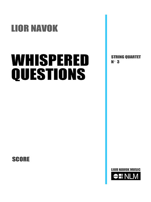 """Whispered Questions"" - String Quartet No. 3[Hard Copy]"