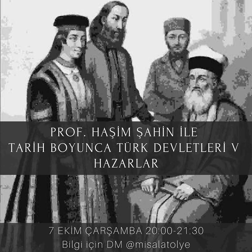 Prof. Dr. Haşim Şahin ile Hazarlar