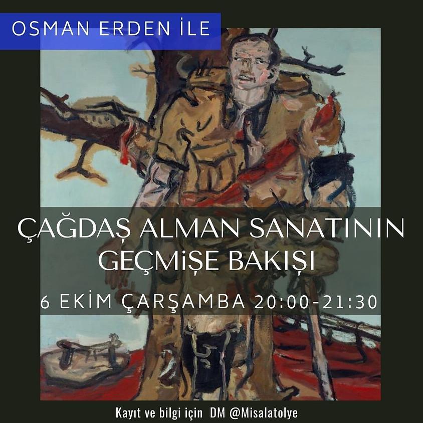 Osman Erden ile Çağdaş Alman Sanatının Geçmişe Bakışı
