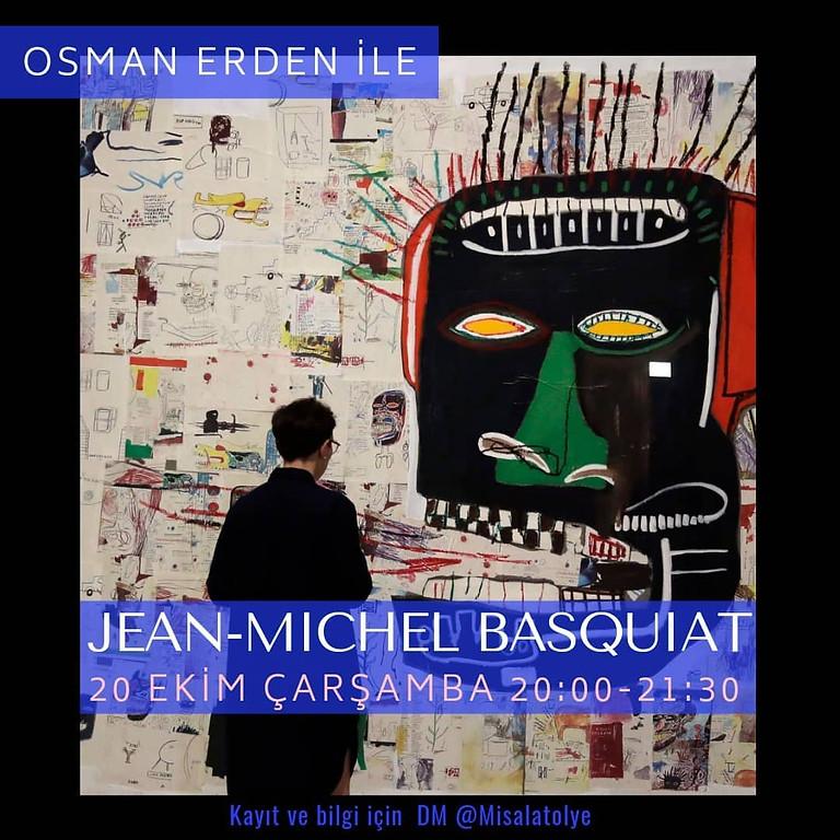 Osman Erden ile Jean_Michel Basquiat