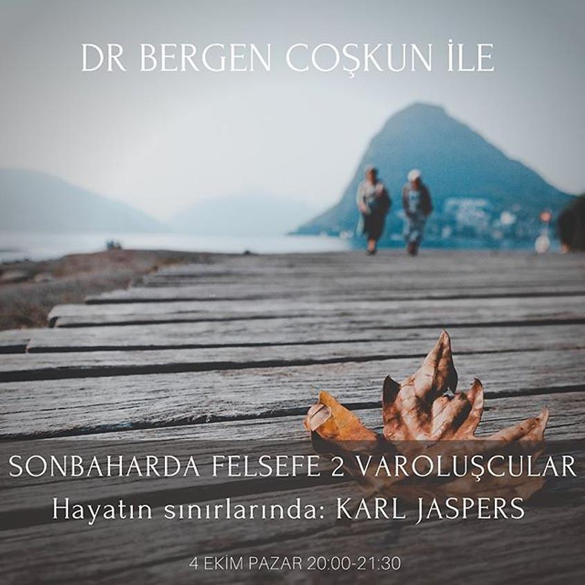 Doç. Dr. Bergen Coşkun ile Hayatın Sınırlarında Karl Jaspers