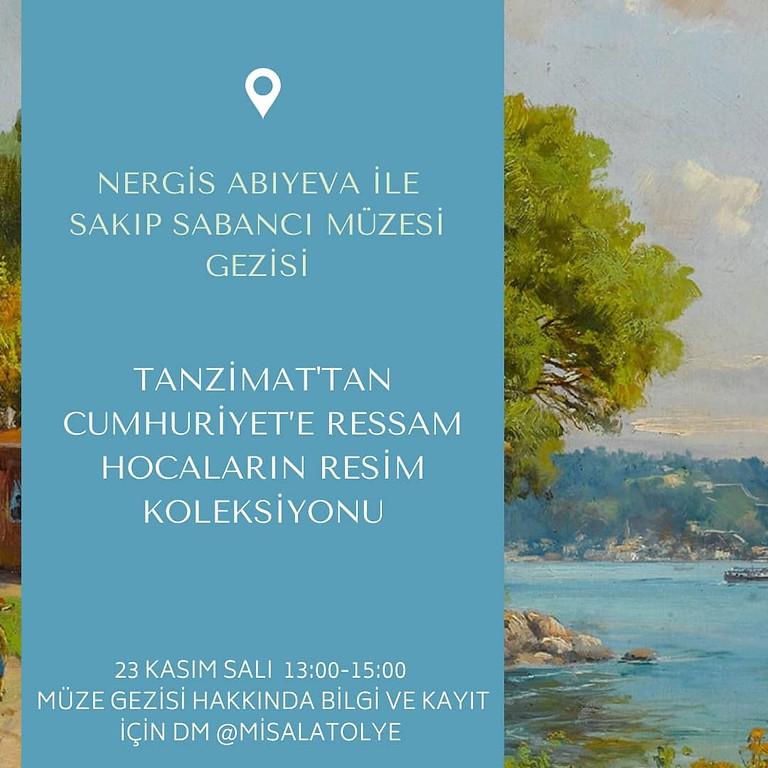 Nergis Abıyeva ile Sabancı Müzesi Ziyareti