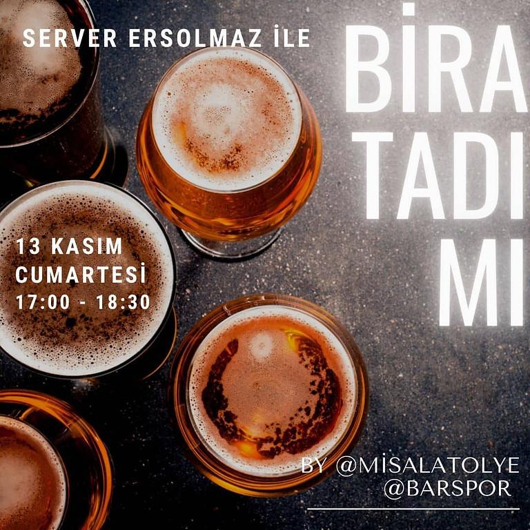 Server Ersolmaz (@biraatölyesi) ile Bira Tadımı