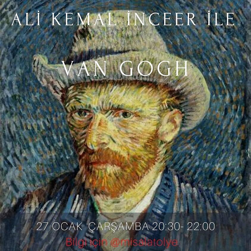 Ali Kemal İnceer ile Van Gogh