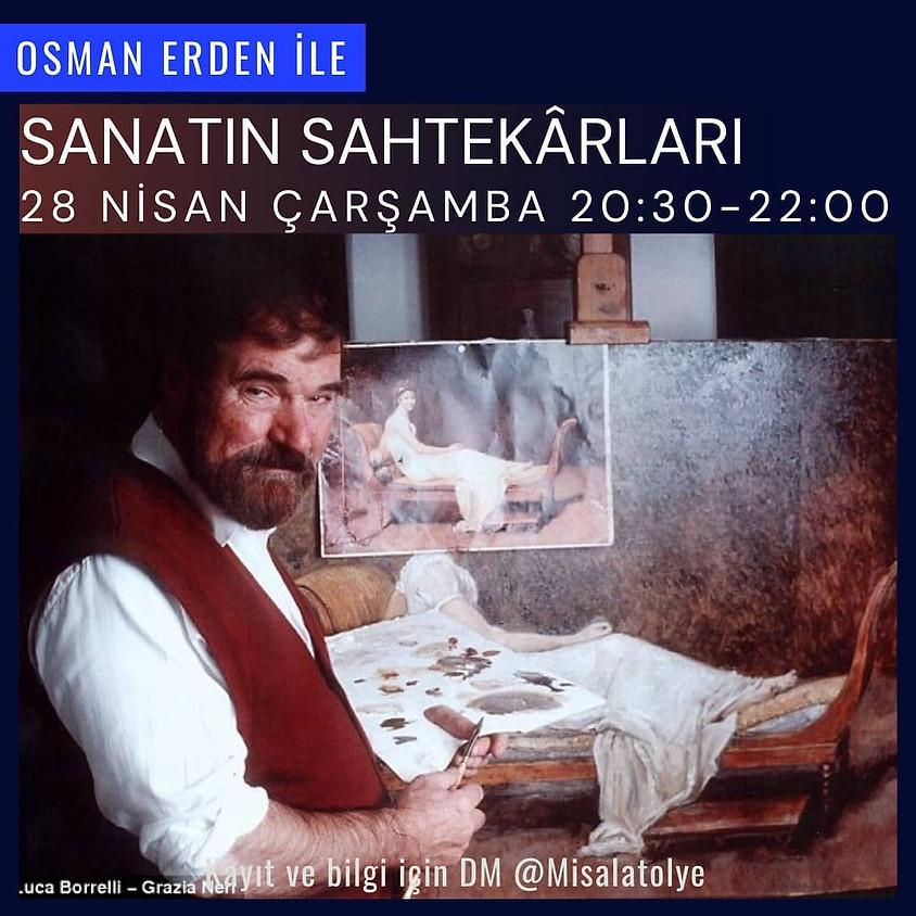 Osman Erden ile Sanatın Sahtekarları