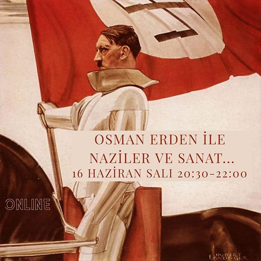 Osman Erden ile Naziler ve Sanat