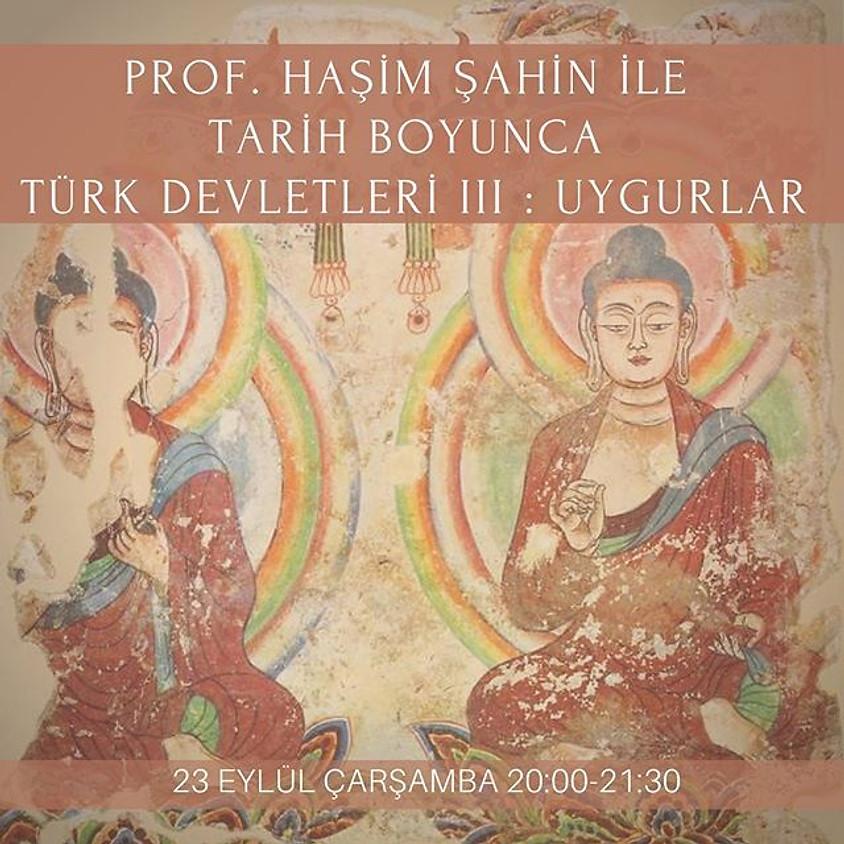 Prof. Dr. Haşim Şahin ile Uygurlar (1)