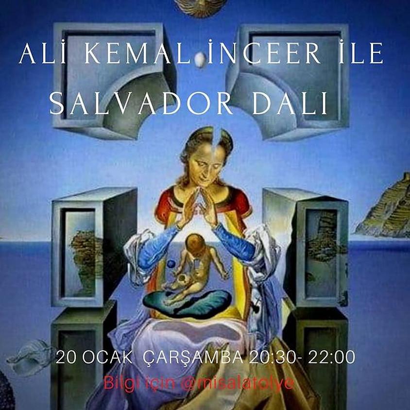 Ali Kemal İnceer ile Dali