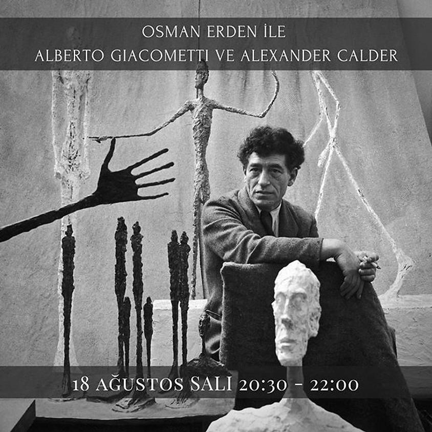 Alberto Giacometti ve Alexander Calder