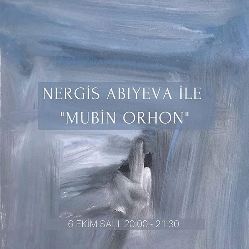 Nergis Abıyeva ile Mübin Orhon