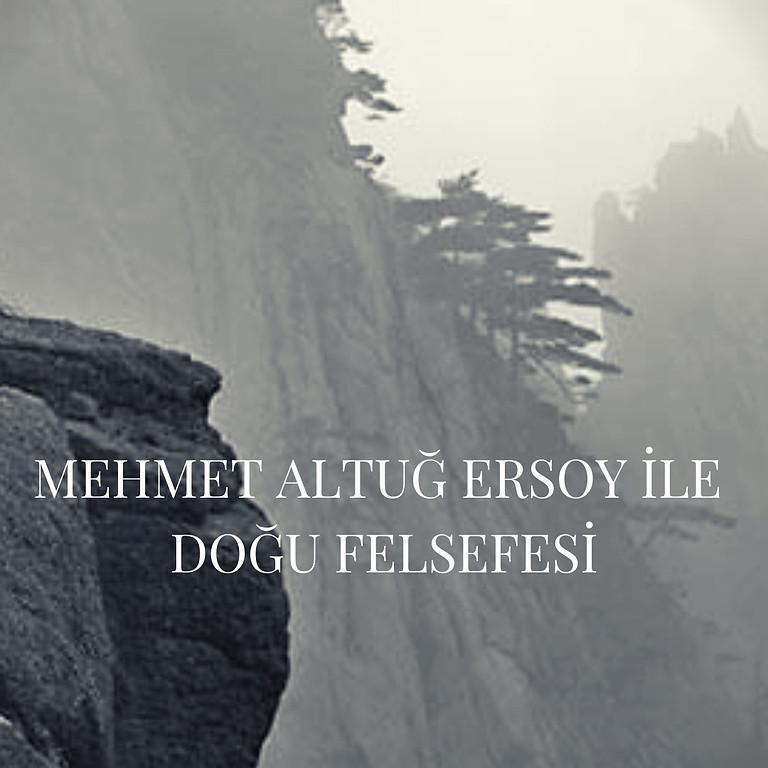 Mehmet Altuğ Ersoy ile Doğu Felsefesi