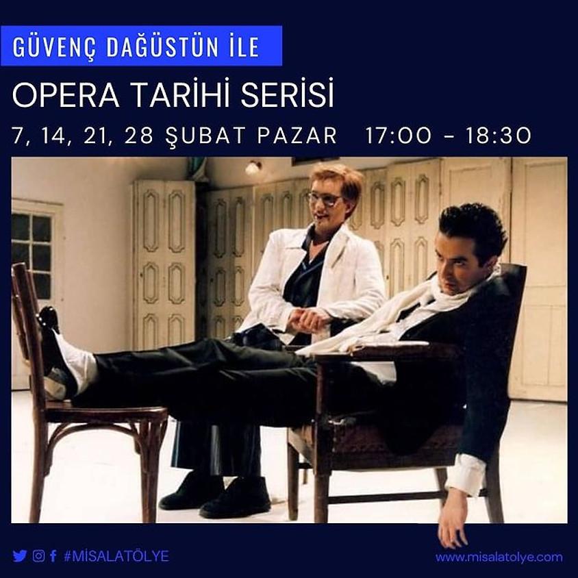 Güvenç Dağüstün ile Opera Tarihi