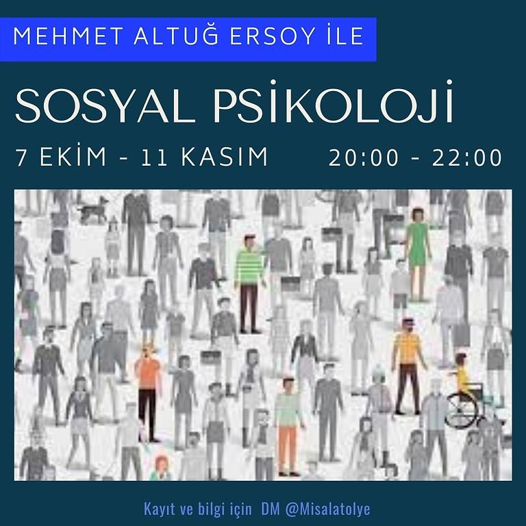 Mehmet Altuğ Ersoy ile Sosyal Psikoloji