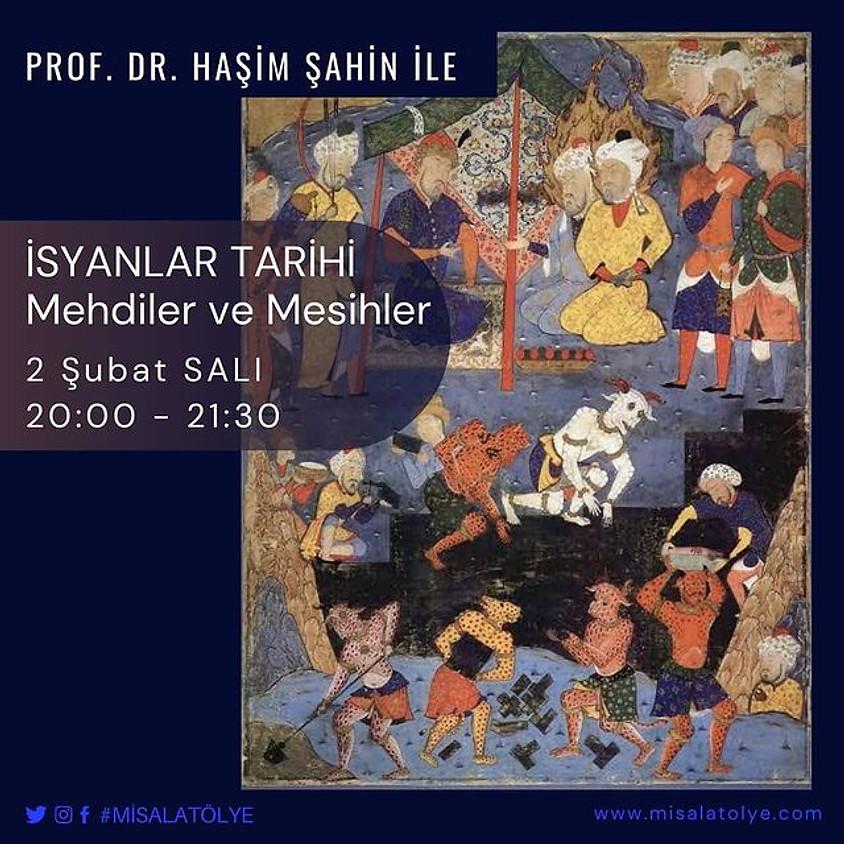Prof. Dr. Haşim Şahin ile İsyanlar Tarihi