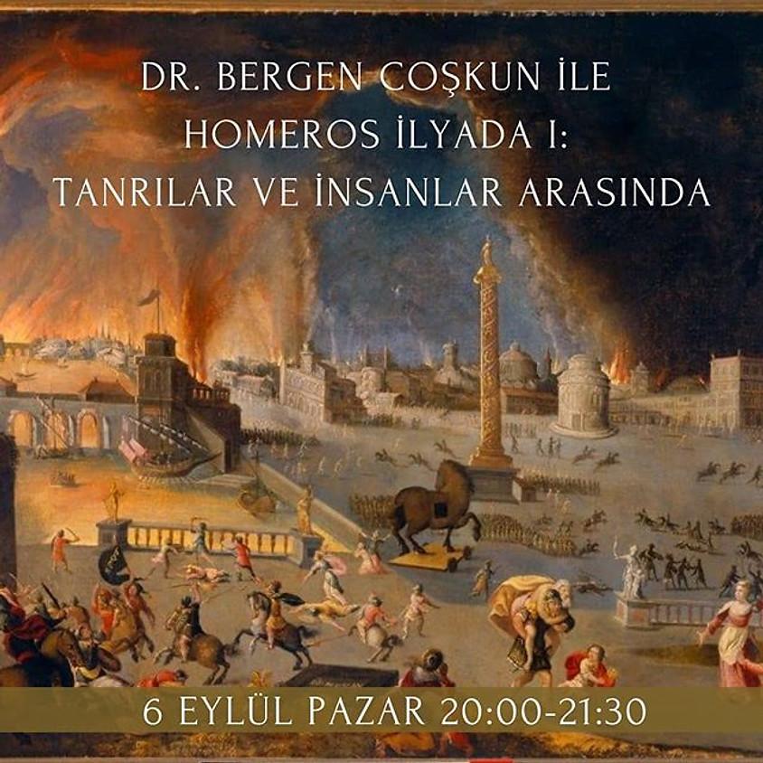 Dr. Bergen Coşkun ile Homeros ve İlyada 1: Tanrılar ve İnsanlar Arasında