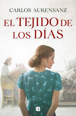 El tejido de los días - Carlos Aurensanz