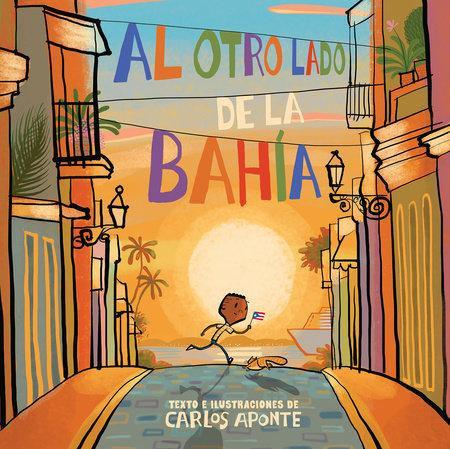 Al otro lado de la Bahía/Across the Bay - Carlos Aponte