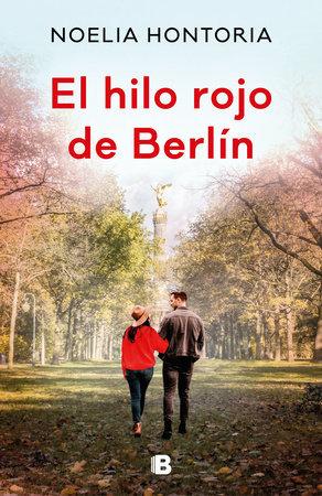 El hilo rojo de Berlín - Noelia Hontoria