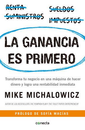 La ganancia es primero - Mike Michalowicz